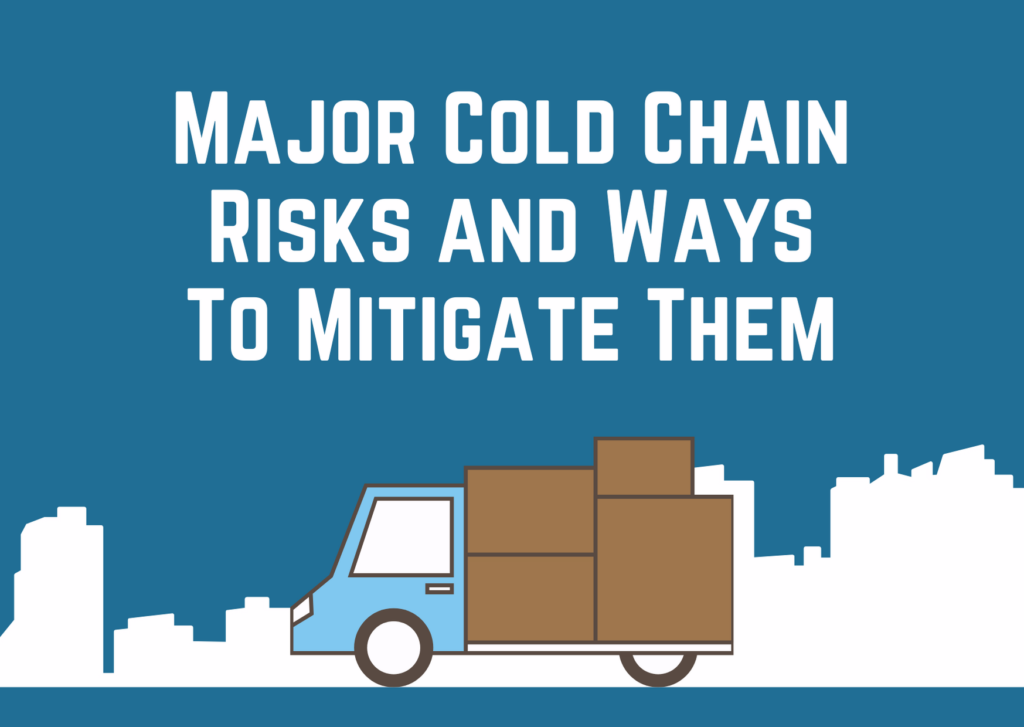 Cold Chain Risks and Ways to Mitigate them