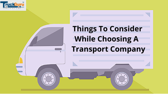 Things to Consider While Choosing a Transport Company